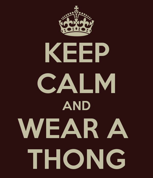 Name:  keep-calm-and-wear-a-thong-13.png Views: 271 Size:  44.4 KB